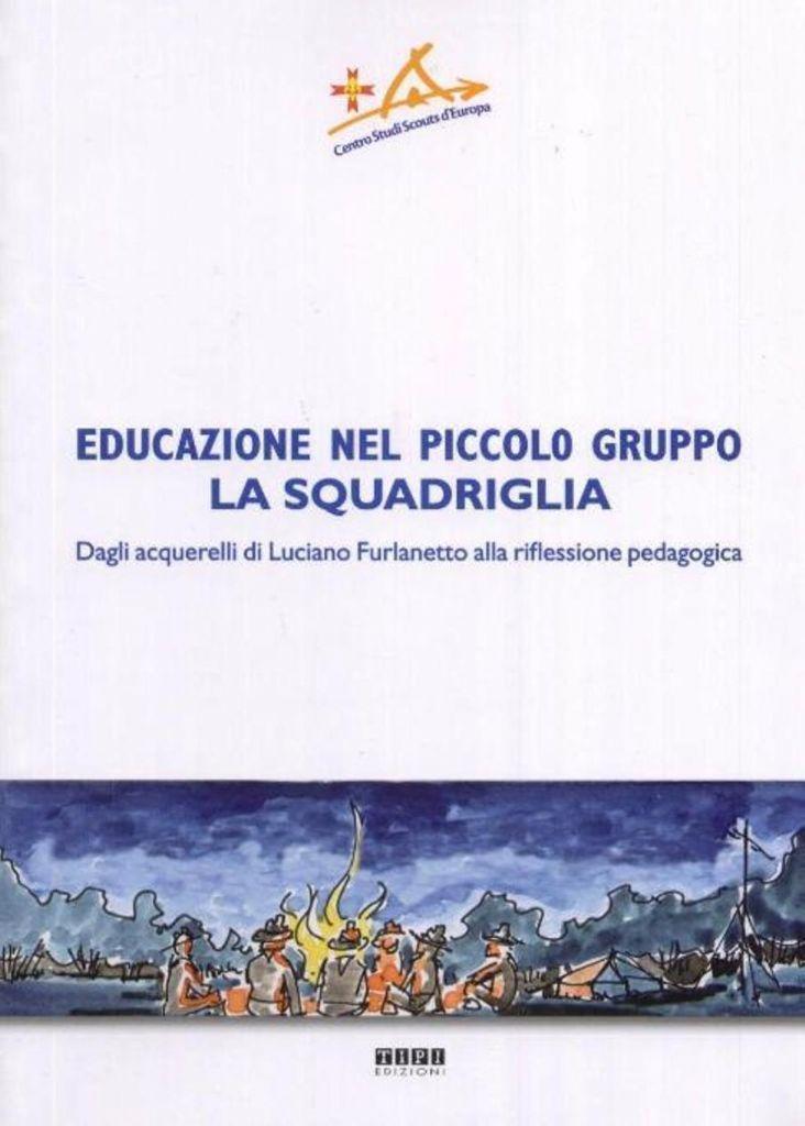 EDUCAZIONE NEL PICCOLO GRUPPO LA SQUADRIGLIA